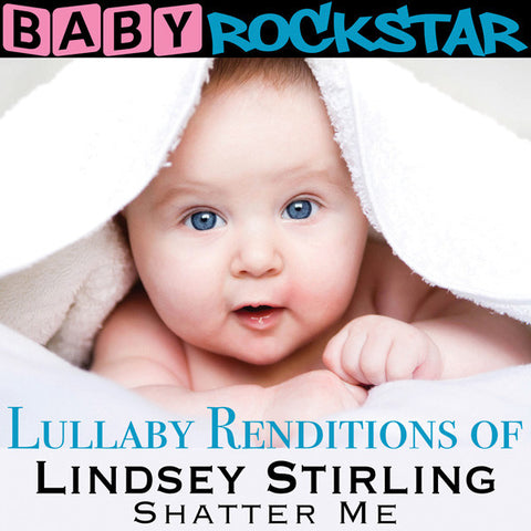 Baby Rockstar - Lullaby Renditions Of Lindsey Stirling