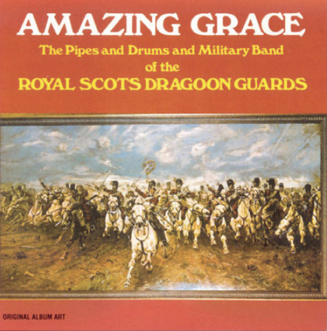 Amazing Grace: The Pipes and Drums and Military Band of the Royal Scots Dragoon Guards