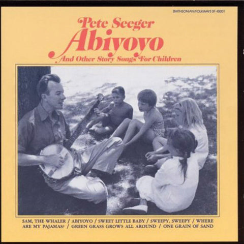 Pete Seeger: Abiyoyo and Other Story Songs for Kids