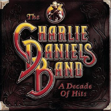 Charlie Daniels Band: A Decade of Hits