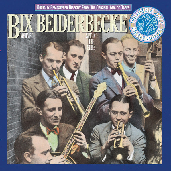 Bix Beiderbecke: Singin' The Blues