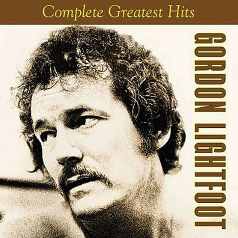 Gordon Lightfoot: Complete Greatest Hits