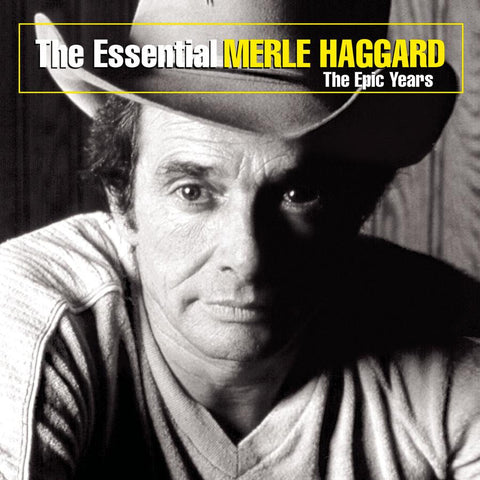 Merle Haggard: Essential - The Epic Years