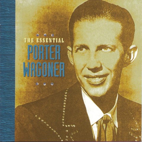 Porter Wagoner: The Essential Porter Wagoner