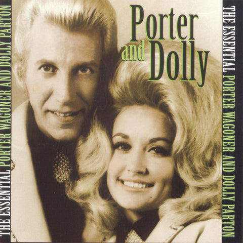 Porter Wagoner & Dolly Parton: The Essential Porter & Dolly