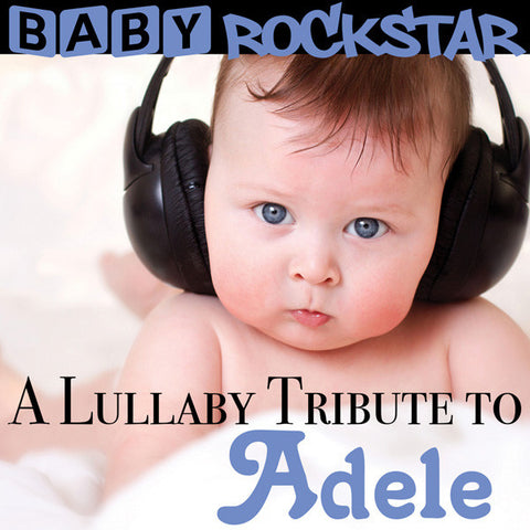 Baby Rockstar - A Lullaby Tribute To Adele