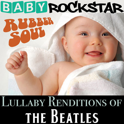 Baby Rockstar - Lullaby Renditions Of The Beatles: Rubber Soul