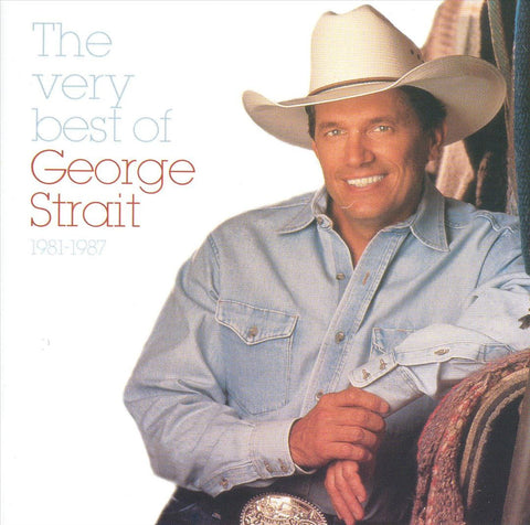 George Strait: The Very Best 1981-1987