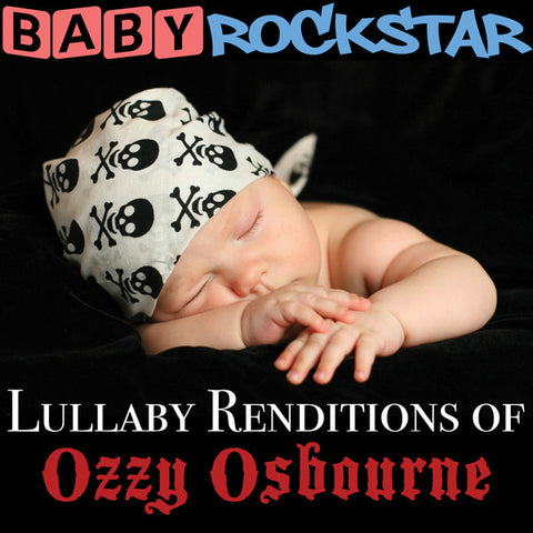 Baby Rockstar - Lullaby Renditions Of Ozzy Osbourne