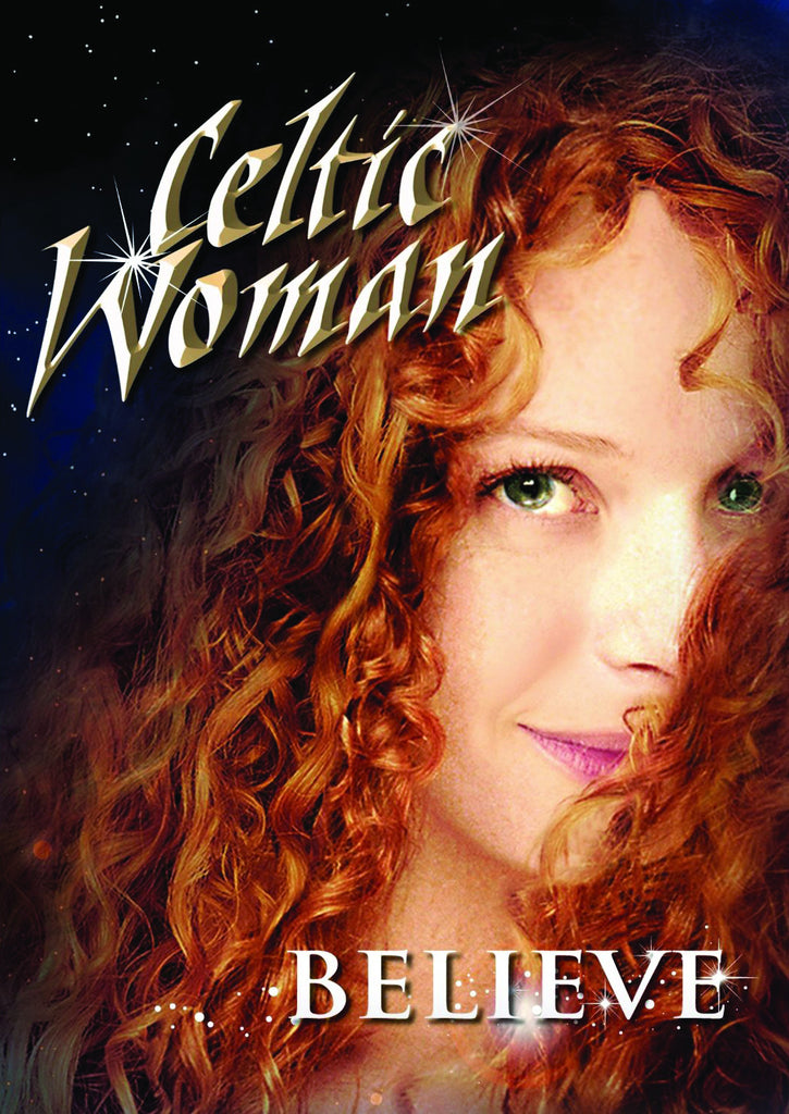 Celtic Woman: Believe DVD