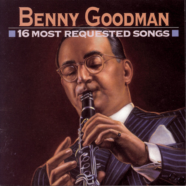 Benny Goodman: 16 Most Requested Songs