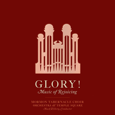 Mormon Tabernacle Choir: Glory, Music of Rejoicing