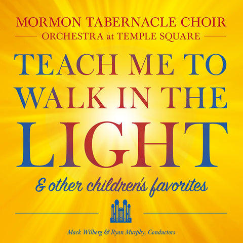 Mormon Tabernacle Choir: Teach Me to Walk in the Light