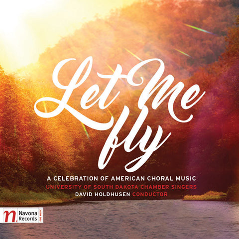 Univ. of South Dakota Chamber Singers: Let Me Fly