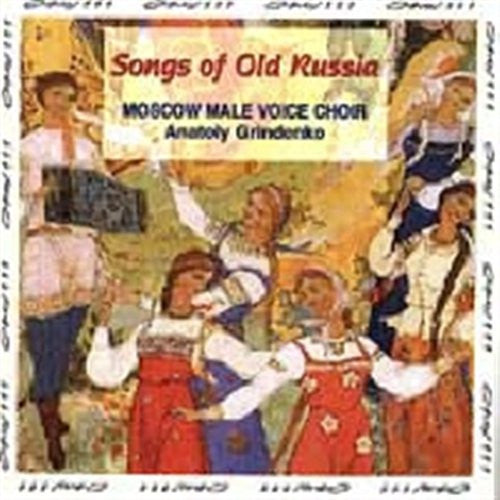 Moscow Male Voice Choir: Songs of Old Russia