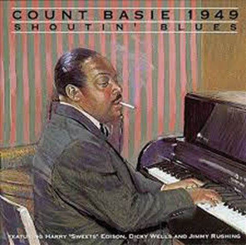 Count Basie: 1949 Shoutin the Blues