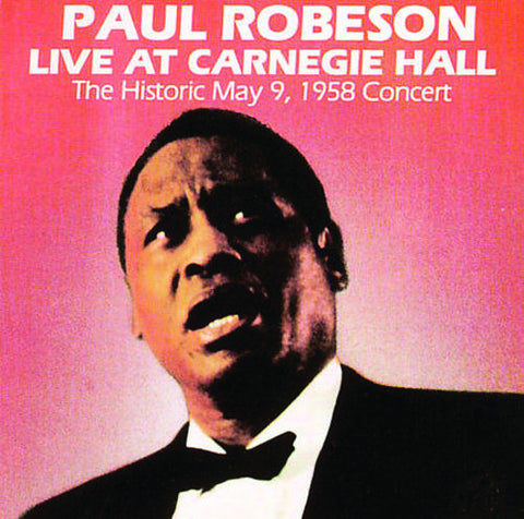 Paul Robeson: Live at Carnegie Hall, 1958