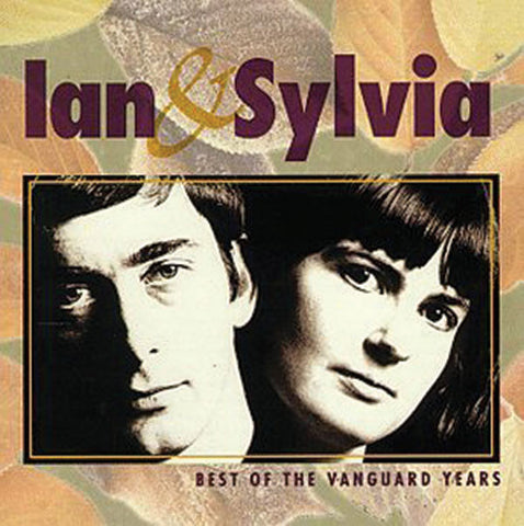 Ian & Sylvia: Best of the Vanguard Years