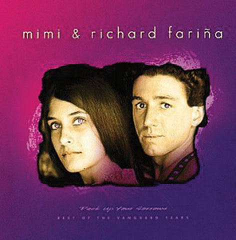 Mimi And Richard Farina: Pack Up Your Sorrows: Best Of