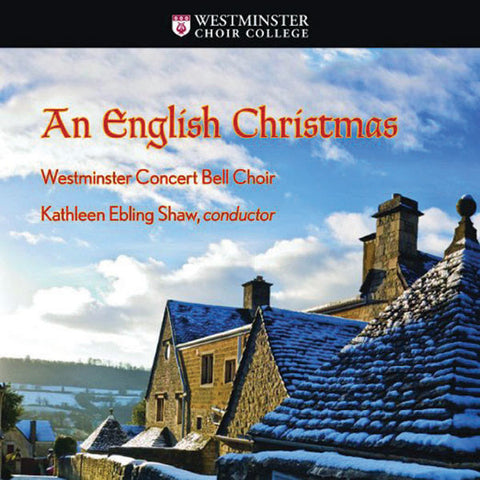 Westminster Concert Bell Choir: An English Christmas