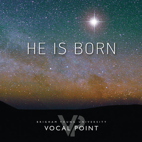 BYU Vocal Point: He Is Born