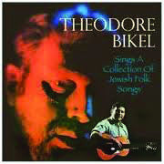 Theodore Bikel: Sings a Collection of Jewish Folk Songs