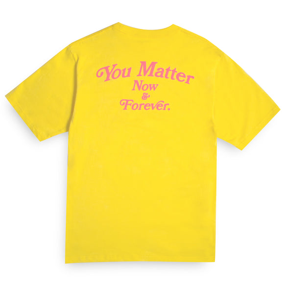You Matter Now & Forever T-Shirt - Sunflower