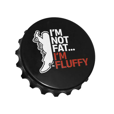 I'm Not Fat, I'm Fluffy Bottle Opener/Magnet