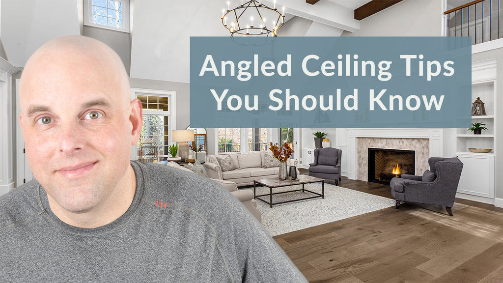 Angled Ceiling Tips You Should Know