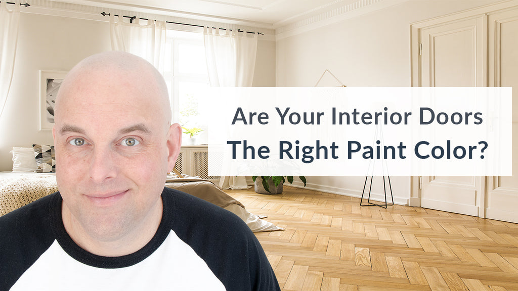 Are Your Interior Doors The Right Paint Color?