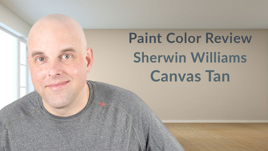 Sherwin Williams Canvas Tan Color Review