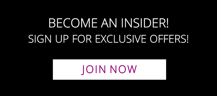 Become an Insider - Join now to receive 15% off your order today!