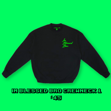 Load image into Gallery viewer, Im Blessed Bro. Crewneck 1