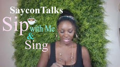 Saycon's Sip and Sing video on youtube! Sipping herbal teas and chat!