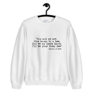 Be Here Sweatshirt