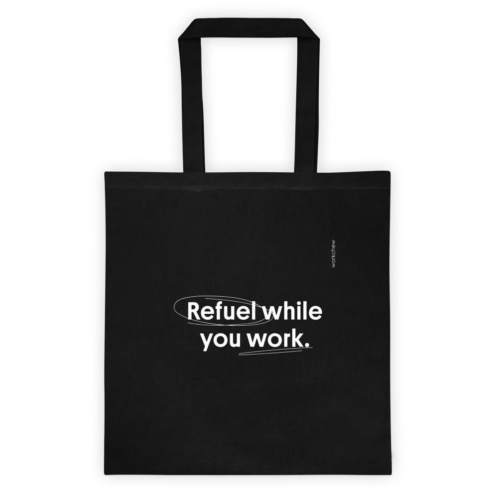 Refuel While You Work Tote