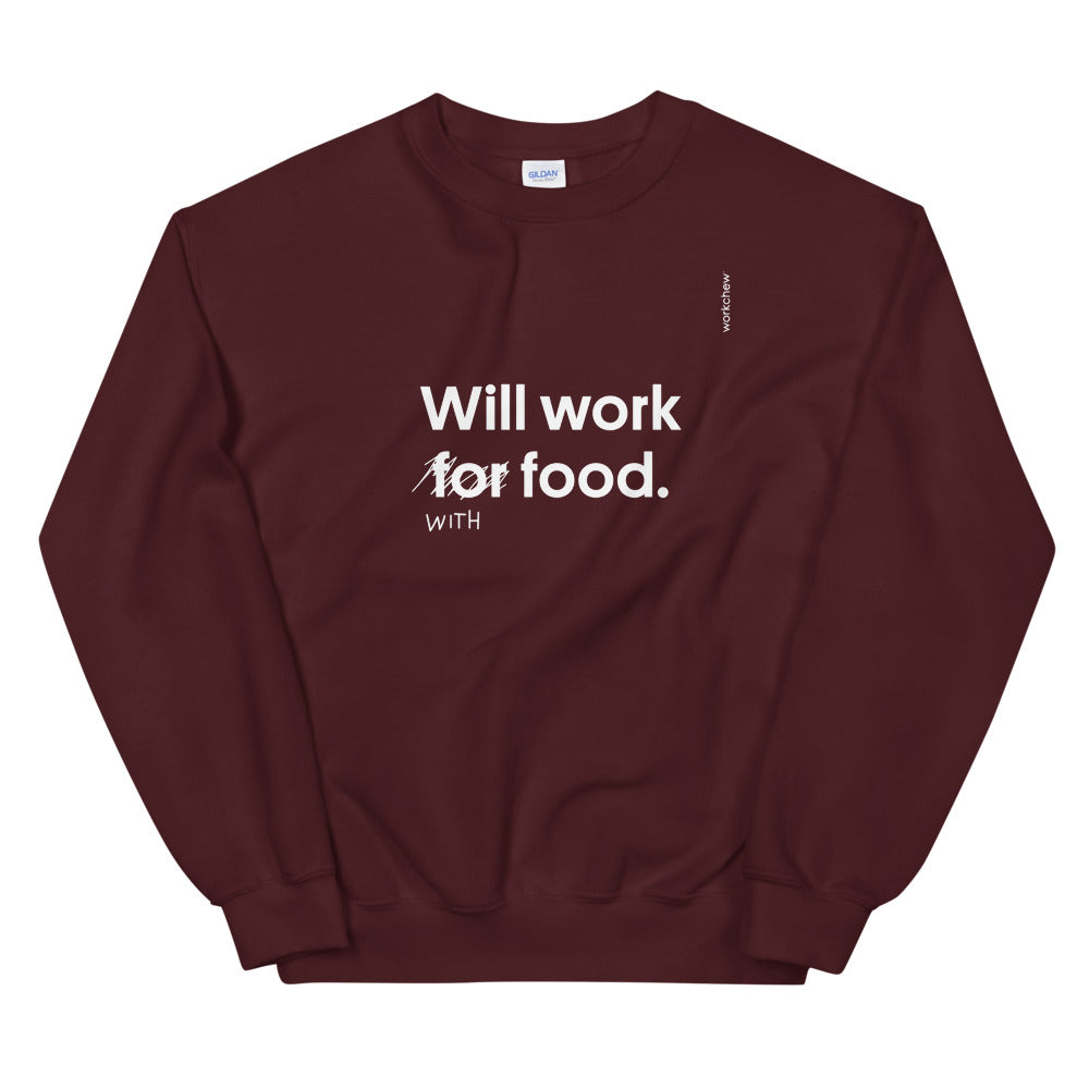 Will Work With Food Sweatshirt