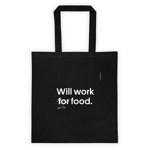 Will Work With Food Tote Bag