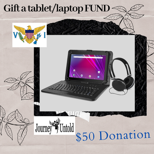 $50 DONATION - GIFT A STUDENT IN THE USVI A TABLET/LAPTOP TODAY