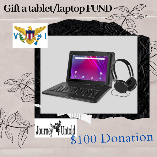 $100 DONATION - GIFT A STUDENT IN THE USVI A TABLET/LAPTOP TODAY
