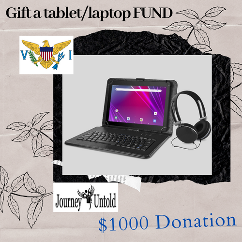 $1000 DONATION - GIFT A STUDENT IN THE USVI A TABLET/LAPTOP TODAY