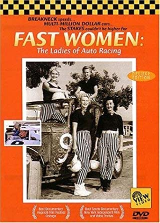 Fast Women: The Ladies of Auto Racing Deluxe Edition