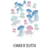 A Smack of Jellyfish Art Print