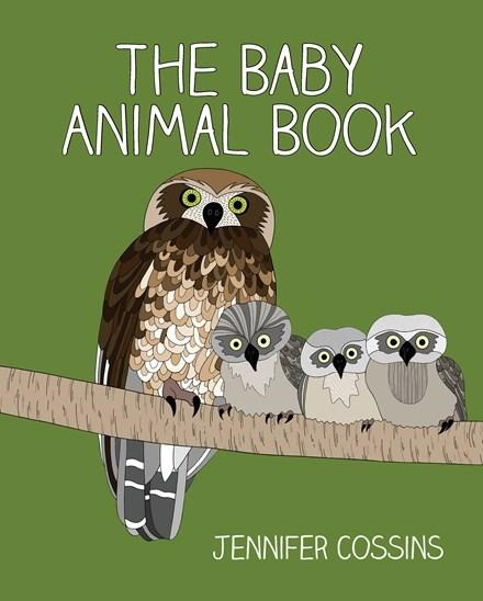 The Baby Animal Book - Jennifer Cossins