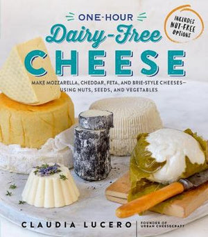 One-Hour Dairy-Free Cheese SB - Claudia Lucero