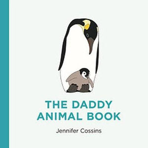 The Daddy Animal Book - Jennifer Cossins