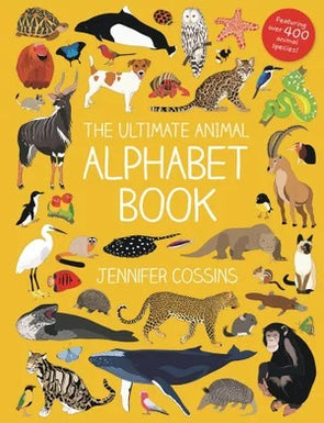 The Ultimate Animal Alphabet Book - Jennifer Cossins
