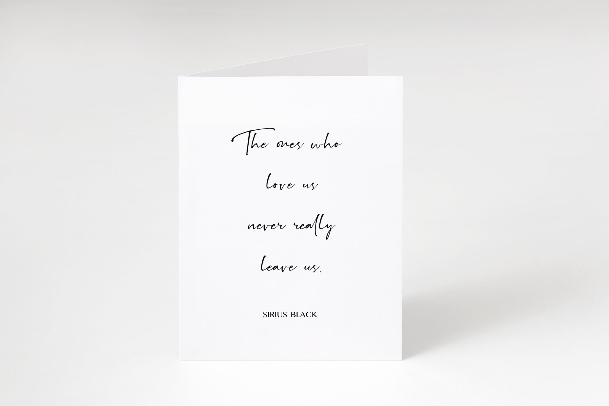 The ones who love us never really leave us,Sirius Black quote card,Harry Potter greeting card,Bereavement card,Sympathy card,Thinking of you