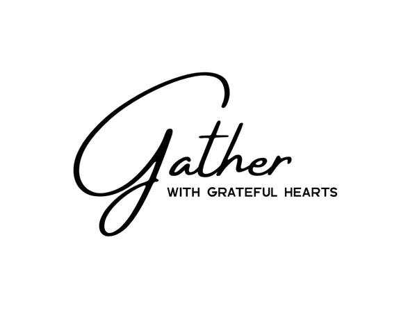 Gather with grateful hearts, Gather with grateful hearts sign,Dining room wall art, Kitchen wall art,farmhouse wall decor,Thanksgiving print