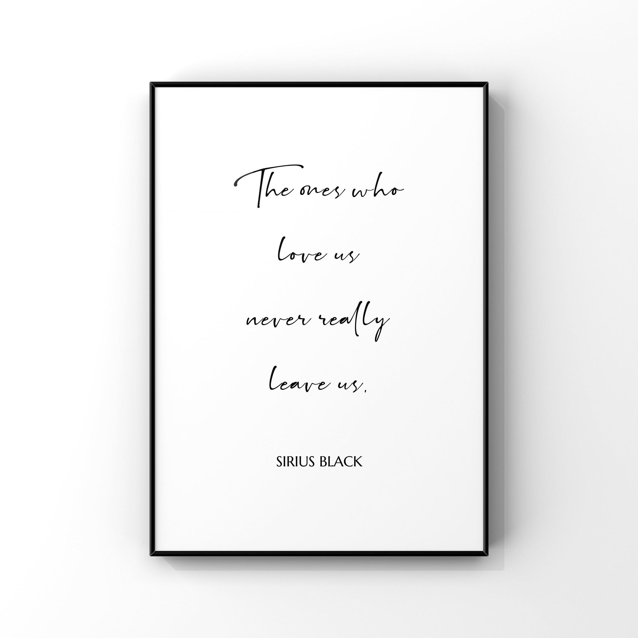 The ones who love us never leave us, Harry Potter Quote Art, Harry Potter Wall Art, Harry Potter Prints, Harry Potter Wall Decor, Minimalist